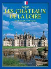 Aimer les châteaux de la loire - Intérieur - Format classique