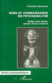 Sens Et Connaissance En Psychanalyse : Reflet Des Ames, Miroir D'Une Science - Intérieur - Format classique