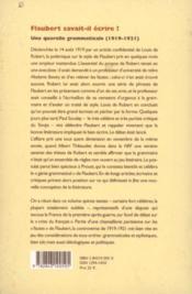 Flaubert savait-il ecrire ?. une querelle grammaticale, 1919-1921 - 4ème de couverture - Format classique