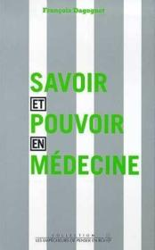 Savoir Et Pouvoir En Medecine - Couverture - Format classique