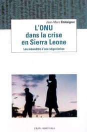 L'Onu Dans La Crise En Sierra Leone. Les Meandres D'Une Negociation - Couverture - Format classique