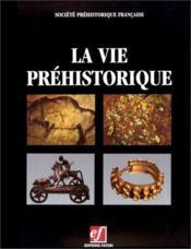 La vie préhistorique - Couverture - Format classique