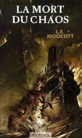 Le Monde De Recluce 3 - La Mort Du Chaos - Couverture - Format classique