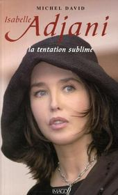 Vente  Isabelle Adjani ; la tentation sublime  - Michel David