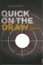 Vente  Quick on the draw ; crimebusting with a mathematical twist  - Alain Hertz