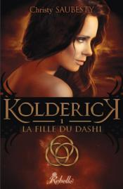 Kolderick t.1 ; la fille du Dashi  - Christy Saubesty