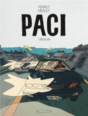 Paci t.1 ; bacalan - Couverture - Format classique