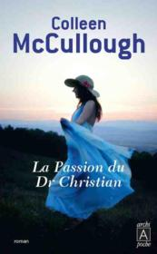 La passion du Dr Christian  - Colleen Mccullough