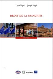 Vente  Droit de la franchise  - Vogel Louis/ Vogel J - Collectif - Vogel Louise - Louis Vogel - Joseph Vogel