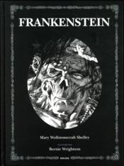 Frankenstein  - Mary W. Shelley - Bernie Wrightson - Mary Shelley - Mary Wollstonecraft Shelley
