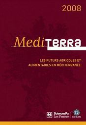 Vente  Mediterra 2008 ; the future of agriculture and food in mediterranean countries  - Ciheam