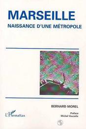 Marseille ; naissance d'une métropole - Intérieur - Format classique