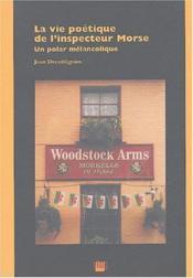 La Vie Poetique De L'Inspecteur Morse. Un Polar Melancolique - Couverture - Format classique