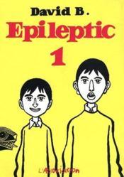 Epileptic t.1 ; le haut mal t.1 à t.3 - Couverture - Format classique