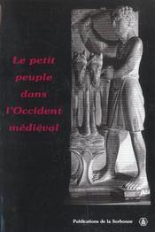Le Petit Peuple Dans L'Occident Medieval ; Terminologie, Perceptions, Realites - Intérieur - Format classique