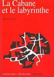 Cabane Et Le Labyrinthe 2eme Edition - Intérieur - Format classique