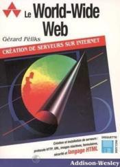 Le World Wide Web - Couverture - Format classique