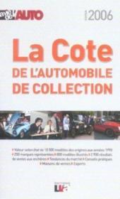 La cote de l'automobile de collection (édition 2006) - Couverture - Format classique