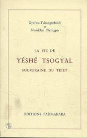 Vie La De Yeshe Tsogyal Souveraine Du Tibet - Couverture - Format classique