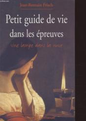 Petit Guide De Vie Dans Les Epreuves - Couverture - Format classique