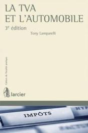 Vente  La TVA et l'automobile (3e édition)  - Tony Lamparelli
