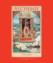 Alchimie ; l'art royal - Couverture - Format classique