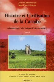 Histoire et civilisation de la caraibe. tome 2. le temps des matrices : economie et cadres sociaux d - Couverture - Format classique