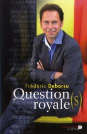 Vente livre :  Question(s) royale(s)  - Frederic Deborsu