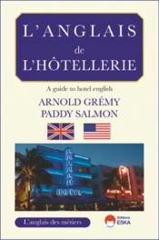 Vente  L'anglais de l'hôtellerie ; a guide to hotel english  - Arnold Gremy - Paddy Salmon