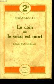 Le Coin Ou Le Veau Est Mort. - Couverture - Format classique