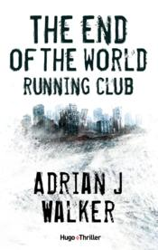 Vente livre :  The end of the world running club  - Adrian J. Walker