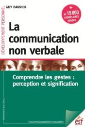 Vente  La communication non verbale ; comprendre les gestes : perception et signification  - Guy Barrier