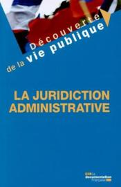 Vente  La juridiction administrative  - La Documentation Fra - La Documentation Francaise