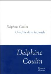 Vente  Une fille dans la jungle  - Delphine Coulin