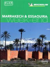 Vente livre :  LE GUIDE VERT ; WEEK-END ; marrakech, Essaouira  - Collectif Michelin