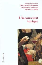 L'Inconscient Toxique ; Iv Psychanalyse Et Pratiques Siciales  - Olivier Nicolle - Christine Condamin - Markos Zafiropoulos