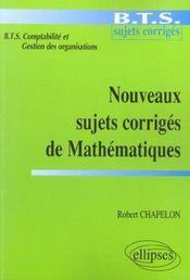 Bts Comptabilite, Gestion Des Organisations ; Nouveaux Sujets Corriges De Mathematiques - Intérieur - Format classique