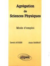 Agregation De Sciences Physiques Mode D'Emploi - Couverture - Format classique