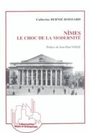 Nimes, Le Choc De La Modernite - Couverture - Format classique