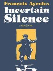 Incertain silence - Couverture - Format classique