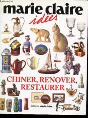 Chiner, renover, restaurer - Couverture - Format classique