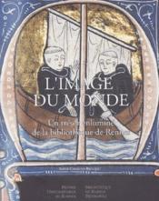 L'image du monde ; trésors des enluminé de la bibliothèque municipale de Rennes - Couverture - Format classique