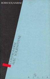 Controverse avec soljenitsyne - Couverture - Format classique