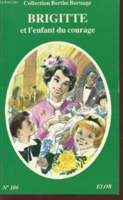 Brigitte et l'enfant du courage - Couverture - Format classique