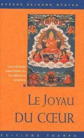 Le joyau du coeur ; les pratiques essentielles du bouddhisme kadampa - Couverture - Format classique