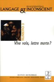Revue Langage & Inconscient N.3 ; Vive Voix Lettre Morte ? - Couverture - Format classique