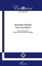 Vente livre :  Eurorient T.31 ; Regards Croisés Sur L'Occident  - Djamshid Assadi - Mario D'Angelo