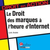 Le droit des marques à l'heure d'internet - Couverture - Format classique