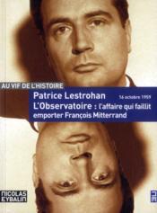 L'observatoire, l'affaire qui faillit emporter François Mitterand - Couverture - Format classique