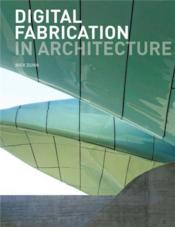 Digital fabrication in architecture - Couverture - Format classique